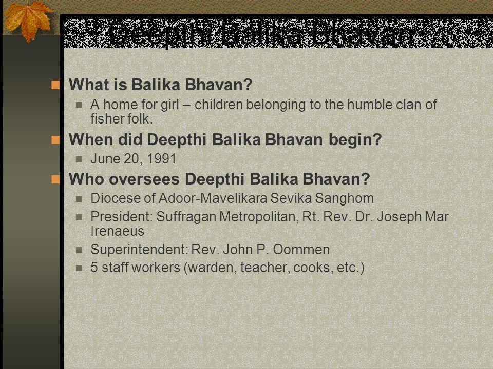 Deepthi Balika Bhavan What is Balika Bhavan