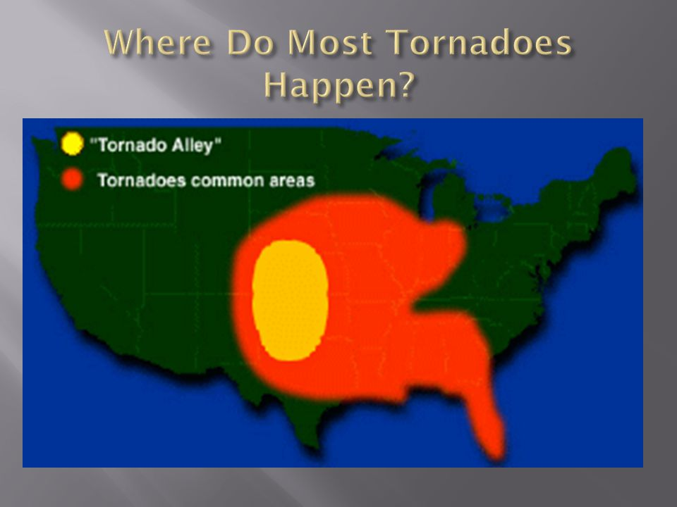 Where Do Most Tornadoes Happen