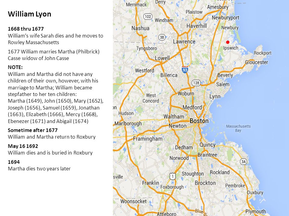 William Lyon 1668 thru 1677. William's wife Sarah dies and he moves to Rowley Massachusetts.