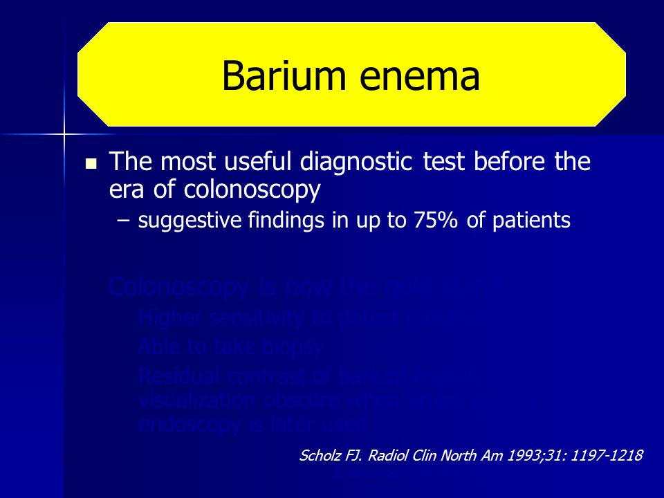 Barium enema The most useful diagnostic test before the era of colonoscopy. suggestive findings in up to 75% of patients.