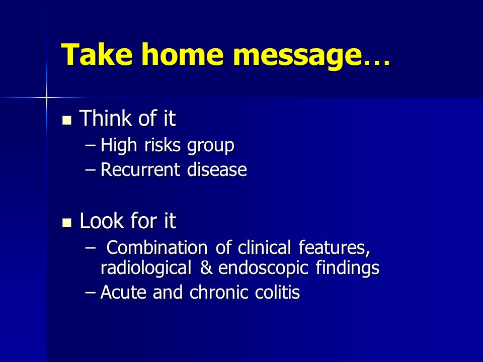 Take home message… Think of it Look for it High risks group