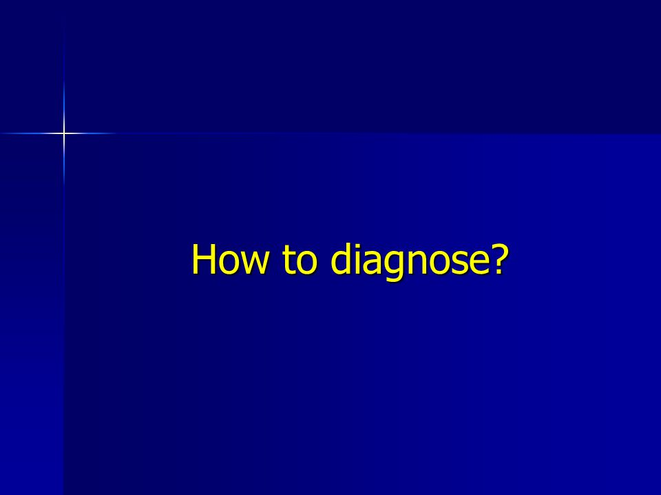 How to diagnose