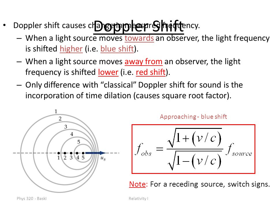 Doppler Shift Doppler shift causes change in measured frequency.