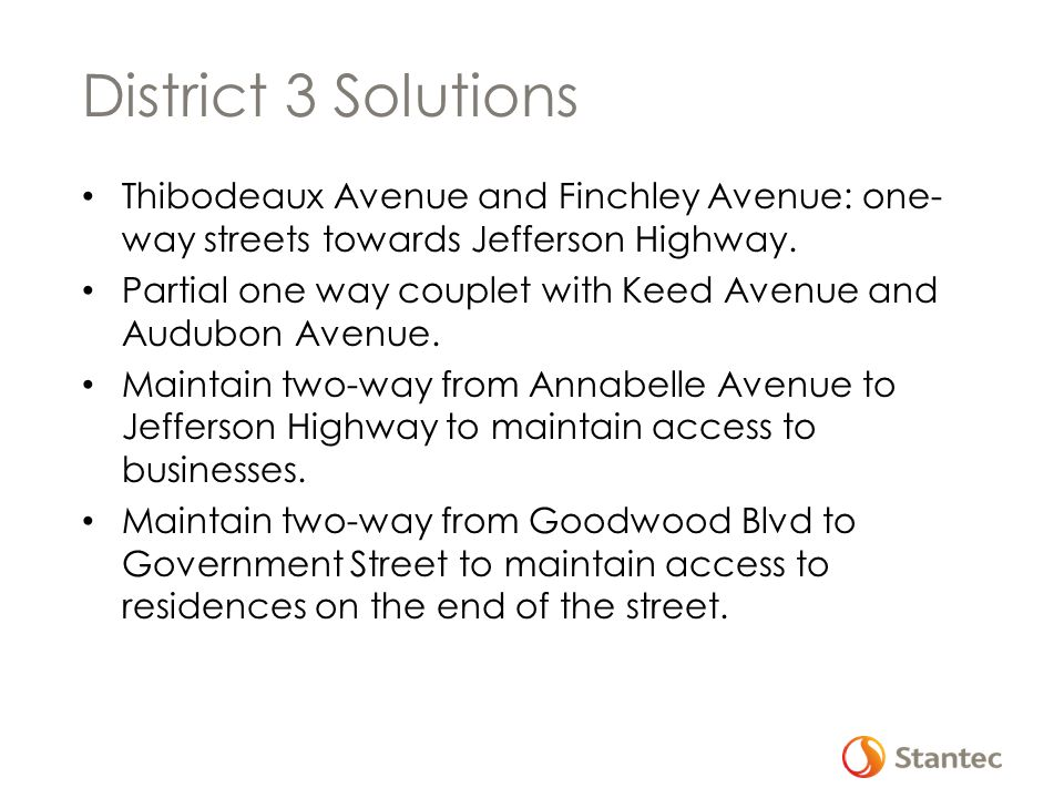 District 3 Solutions Thibodeaux Avenue and Finchley Avenue: one- way streets towards Jefferson Highway.