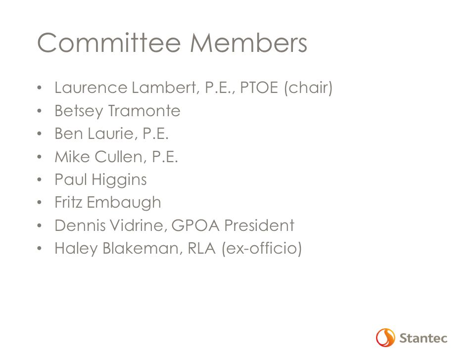 Committee Members Laurence Lambert, P.E., PTOE (chair) Betsey Tramonte