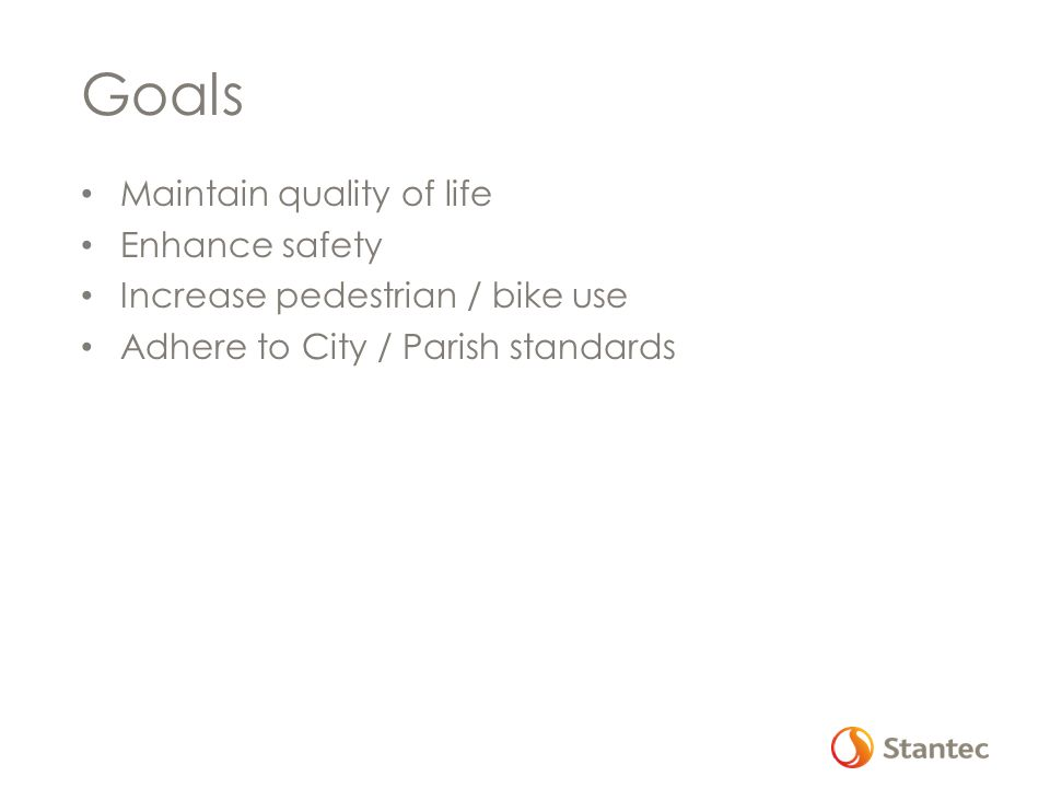 Goals Maintain quality of life Enhance safety