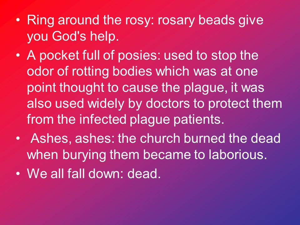 Ring around the rosy: rosary beads give you God s help.
