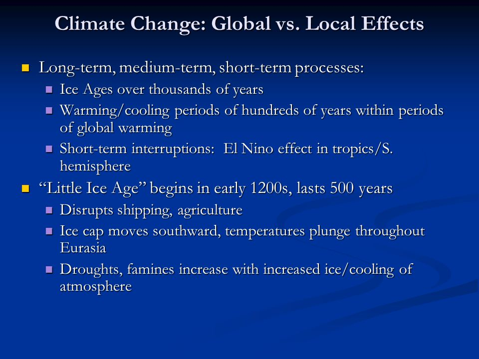 Climate Change: Global vs. Local Effects