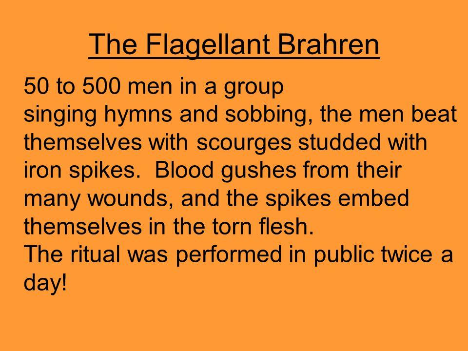 The Flagellant Brahren