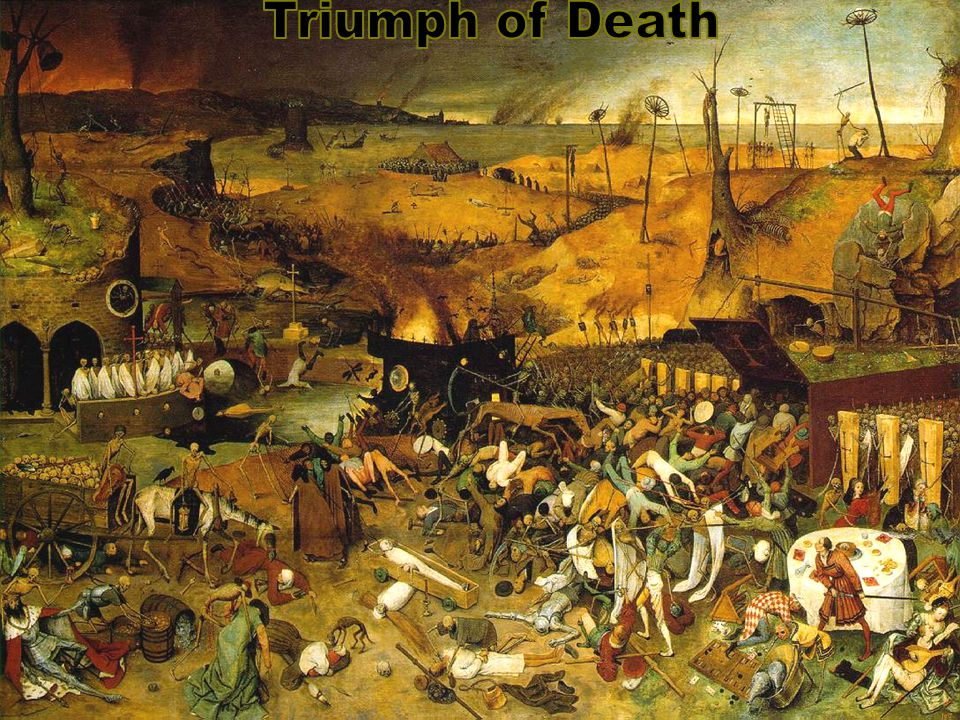 Triumph of Death painted c. 1562 by Pieter Bruegel the Elder.