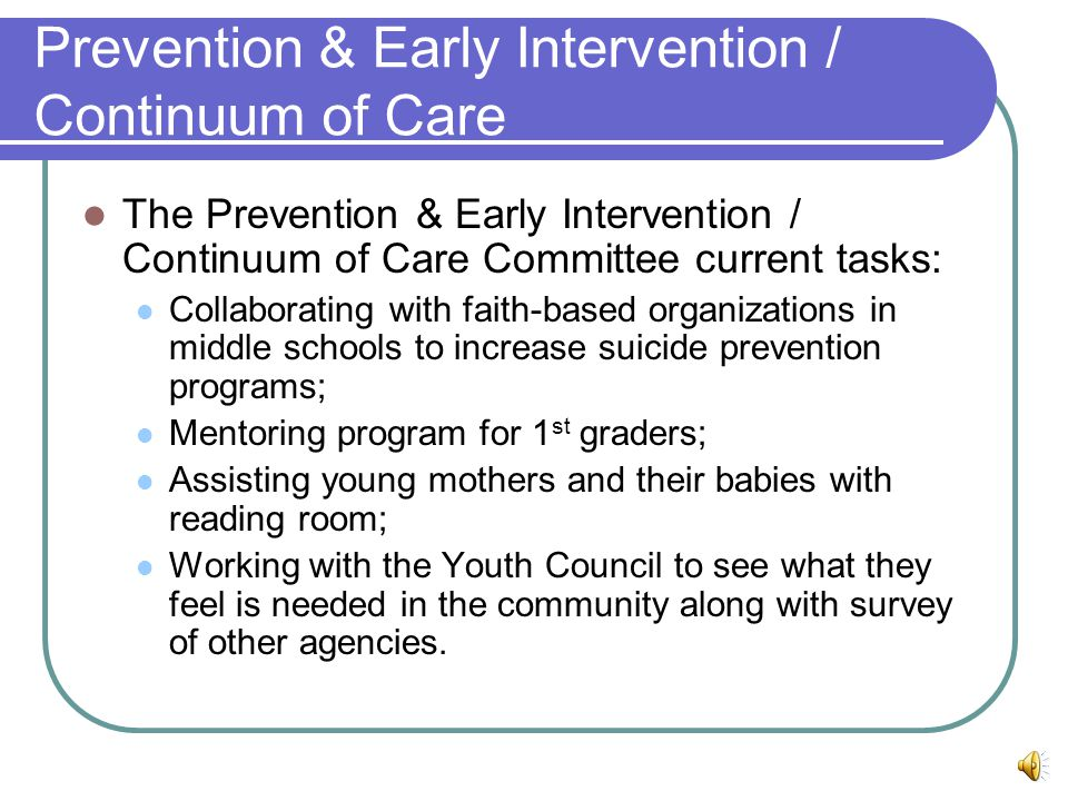 Prevention & Early Intervention / Continuum of Care