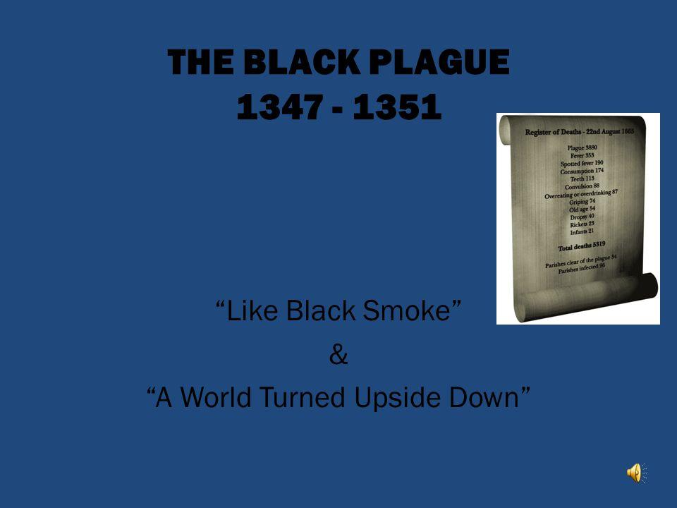 Like Black Smoke & A World Turned Upside Down