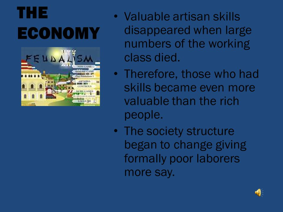 THE ECONOMY Valuable artisan skills disappeared when large numbers of the working class died.