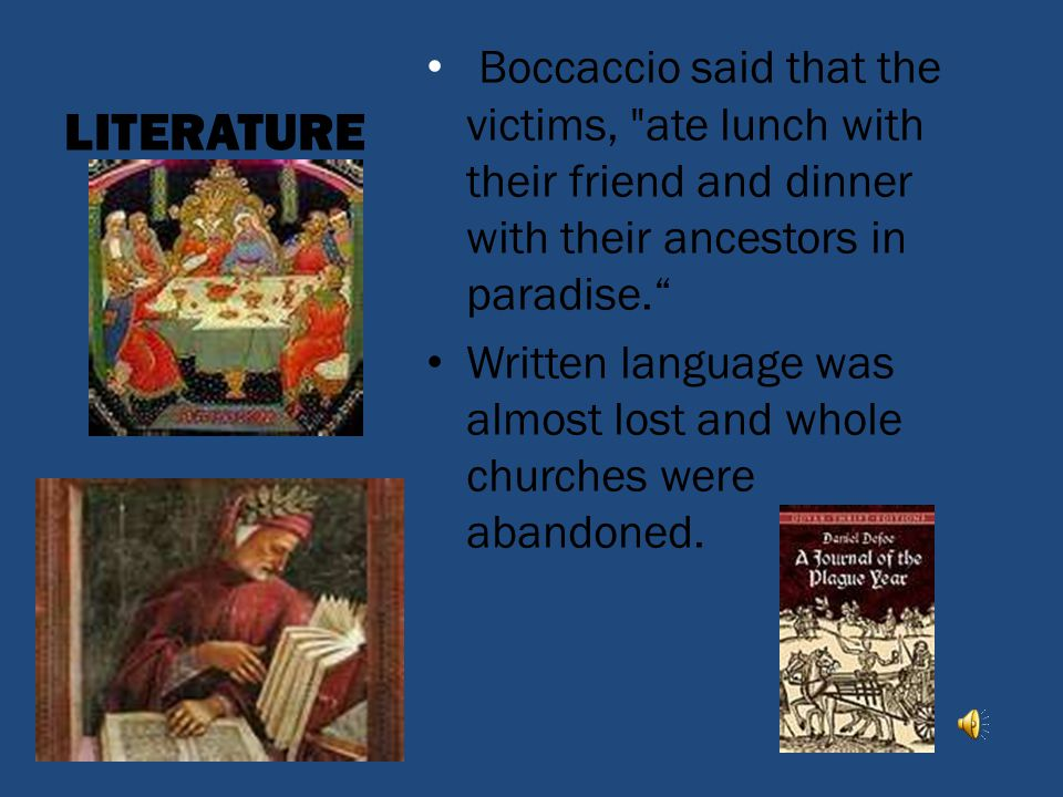 LITERATURE Boccaccio said that the victims, ate lunch with their friend and dinner with their ancestors in paradise.