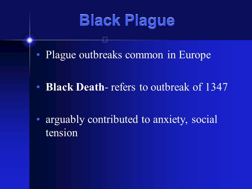 Black Plague Plague outbreaks common in Europe