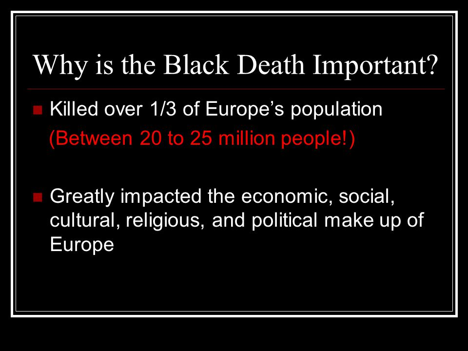 Why is the Black Death Important