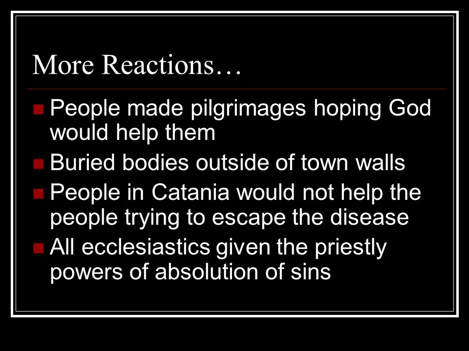 More Reactions… People made pilgrimages hoping God would help them