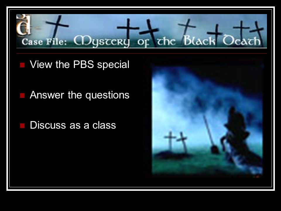 View the PBS special Answer the questions Discuss as a class