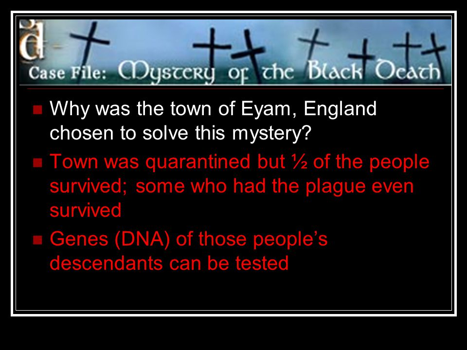 Why was the town of Eyam, England chosen to solve this mystery