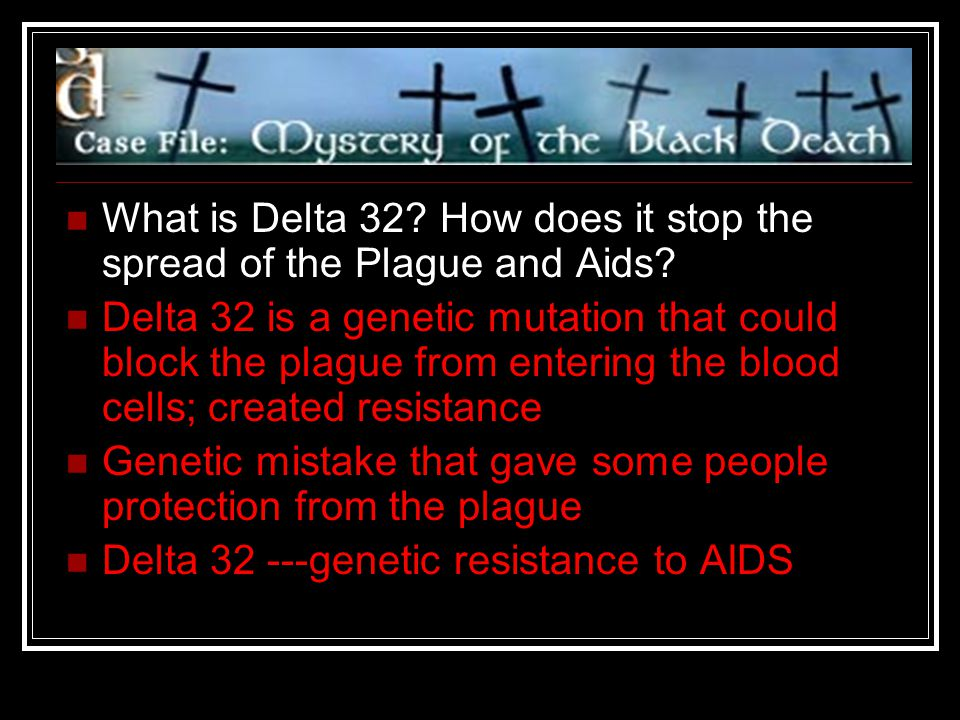 What is Delta 32 How does it stop the spread of the Plague and Aids