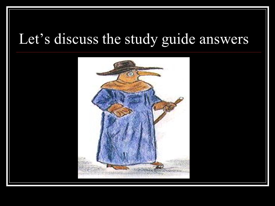 Let's discuss the study guide answers