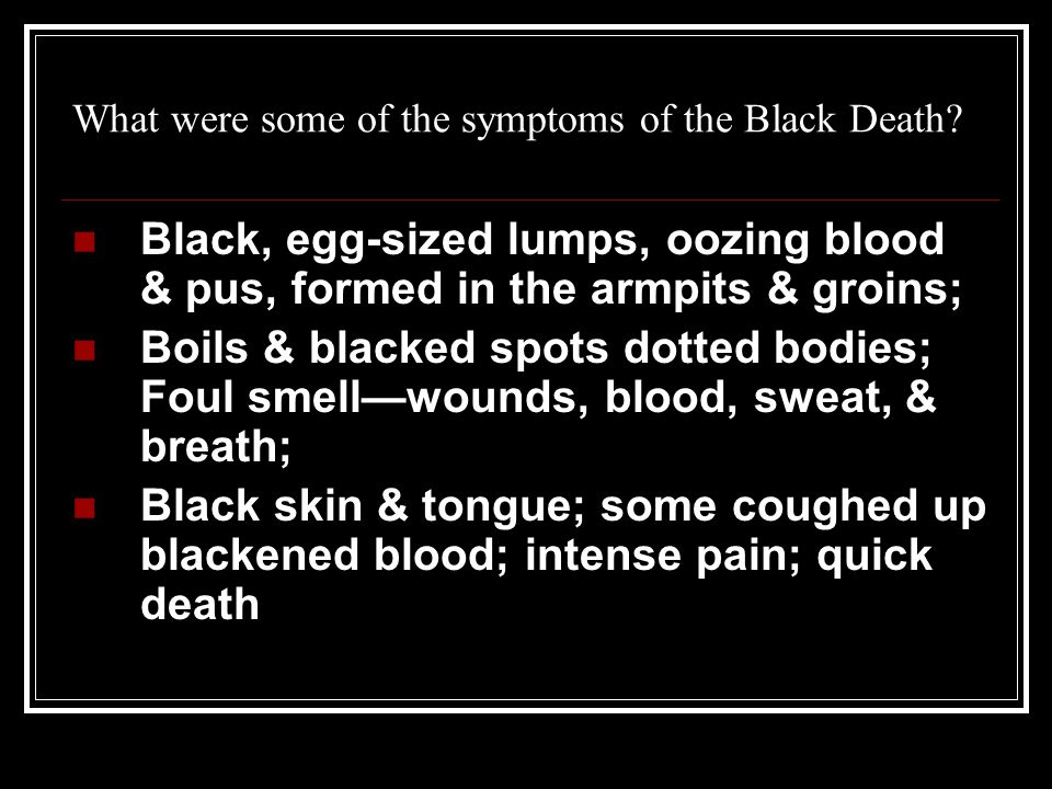 What were some of the symptoms of the Black Death