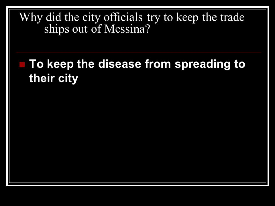 Why did the city officials try to keep the trade ships out of Messina