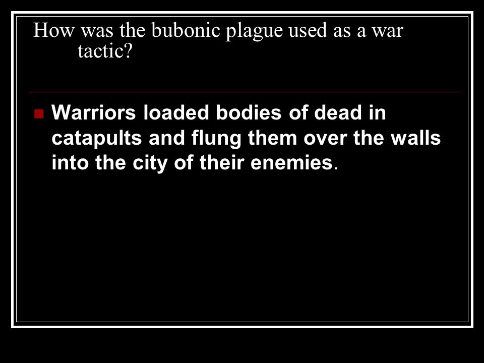 How was the bubonic plague used as a war tactic