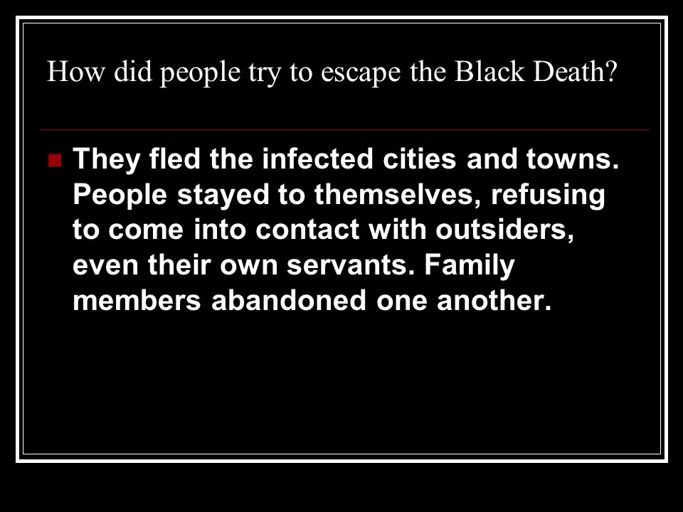 How did people try to escape the Black Death