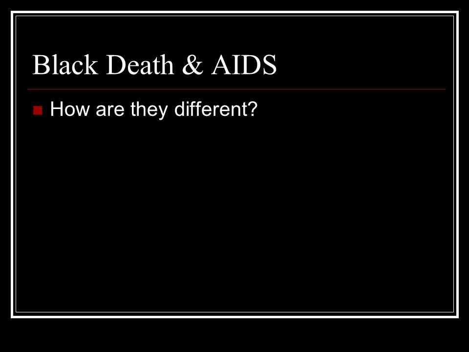 Black Death & AIDS How are they different