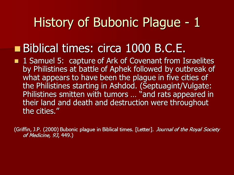 a history of the bubonic plague For years, the history of plague has had a massive effect on civilization the information presented in this emedtv web page discusses references to plague in art and literature, and the findings of plague research that took place during the 1890s.