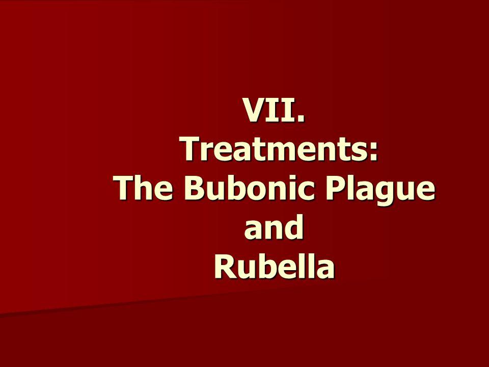 VII. Treatments: The Bubonic Plague and Rubella