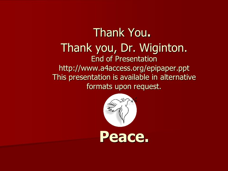 Thank You. Thank you, Dr. Wiginton. End of Presentation http://www