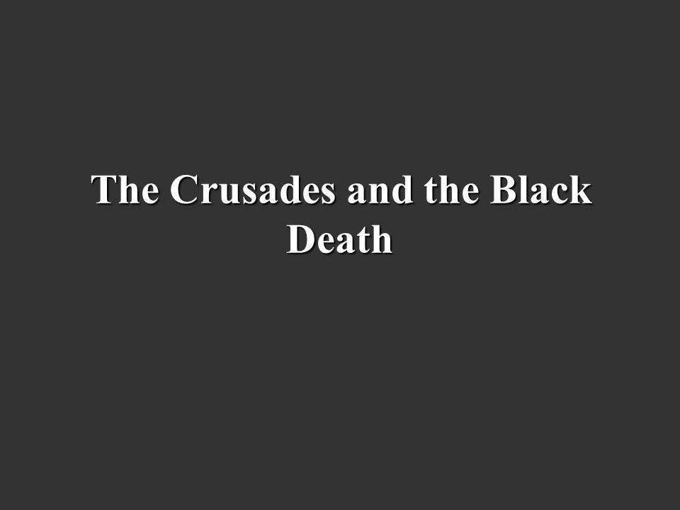 The Crusades and the Black Death