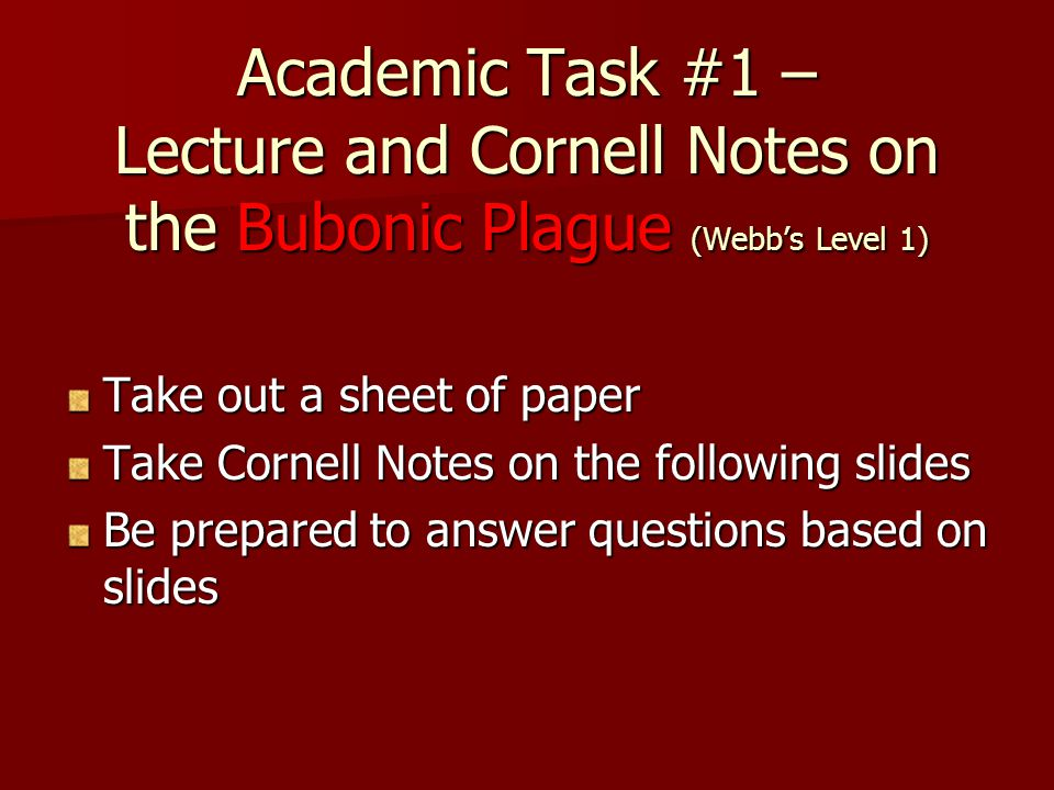 Academic Task #1 – Lecture and Cornell Notes on the Bubonic Plague (Webb's Level 1)