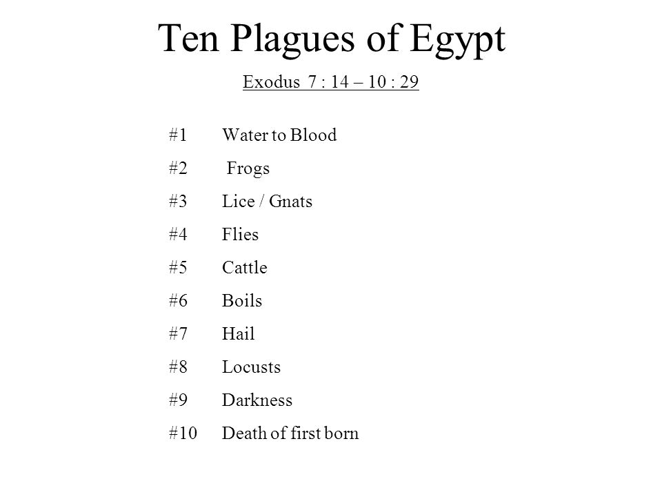 Ten Plagues of Egypt Exodus 7 : 14 – 10 : 29 #1 Water to Blood