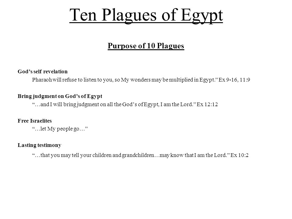 Ten Plagues of Egypt Purpose of 10 Plagues God's self revelation