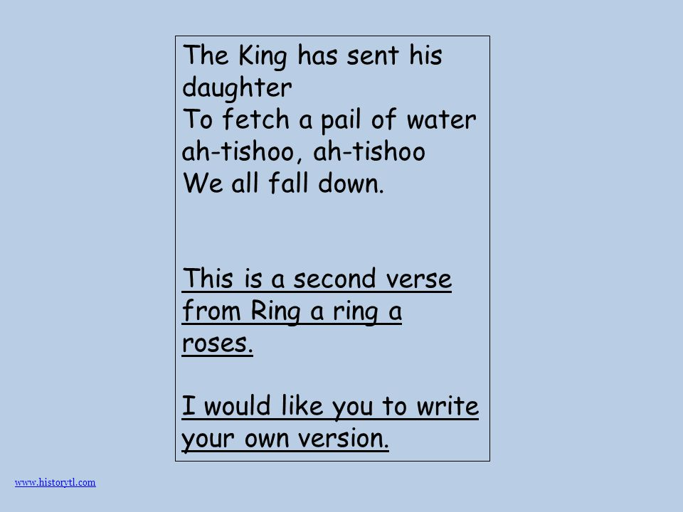 This is a second verse from Ring a ring a roses.
