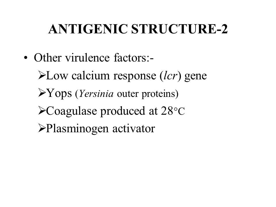 ANTIGENIC STRUCTURE-2 Other virulence factors:-