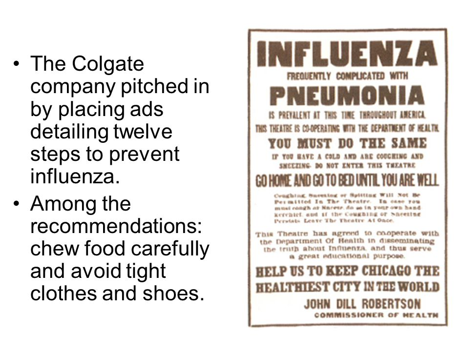 The Colgate company pitched in by placing ads detailing twelve steps to prevent influenza.