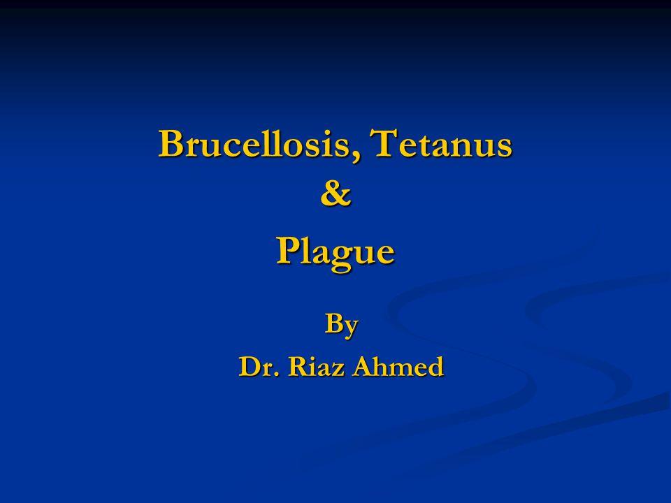 Brucellosis, Tetanus & Plague