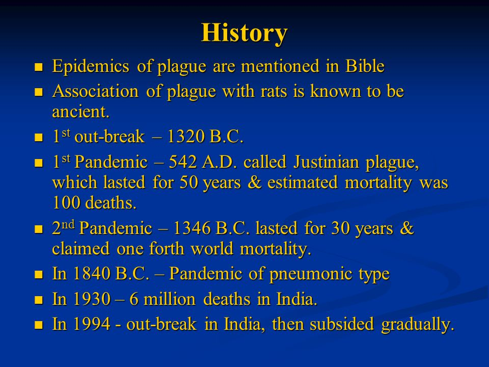 History Epidemics of plague are mentioned in Bible