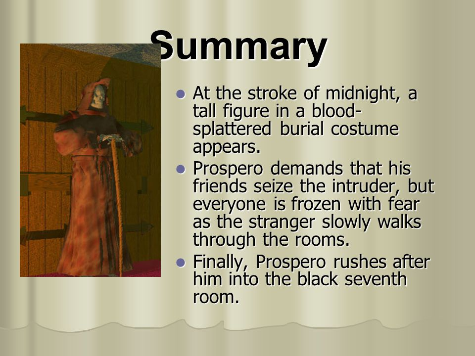 Summary At the stroke of midnight, a tall figure in a blood-splattered burial costume appears.