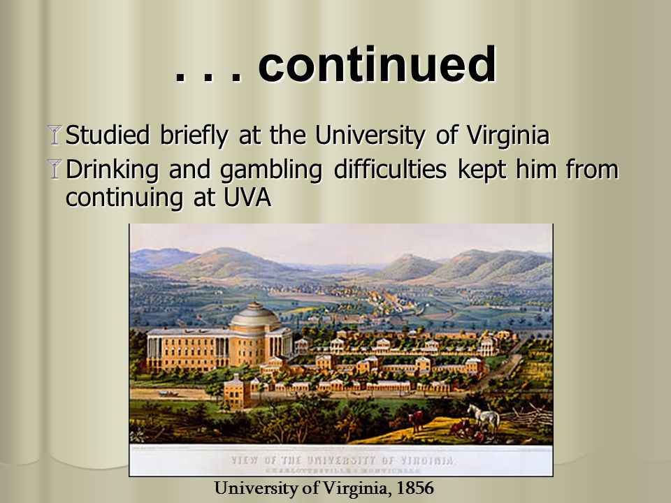 . . . continued Studied briefly at the University of Virginia