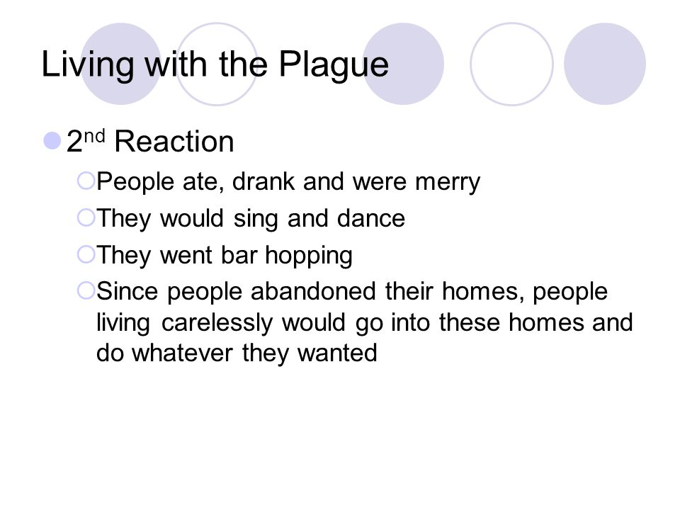 Living with the Plague 2nd Reaction People ate, drank and were merry