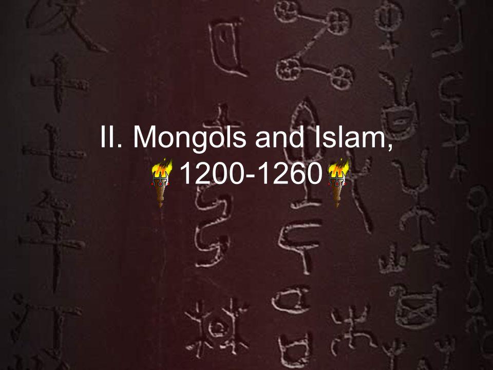 II. Mongols and Islam, 1200-1260