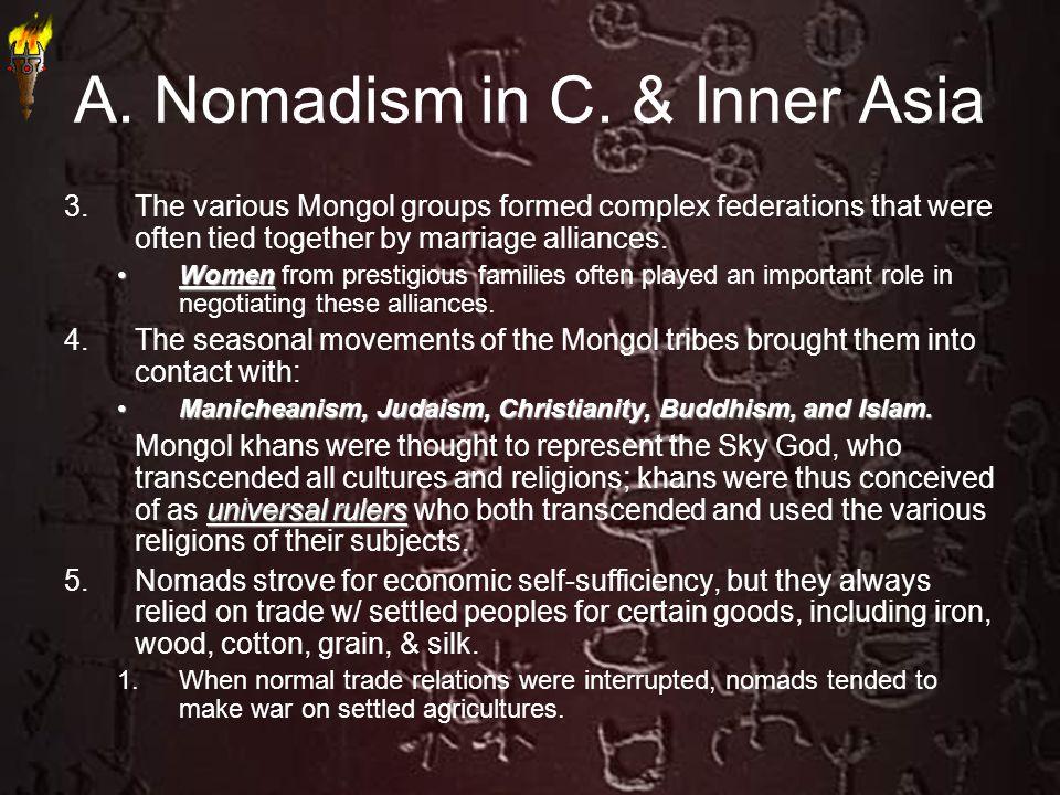 A. Nomadism in C. & Inner Asia