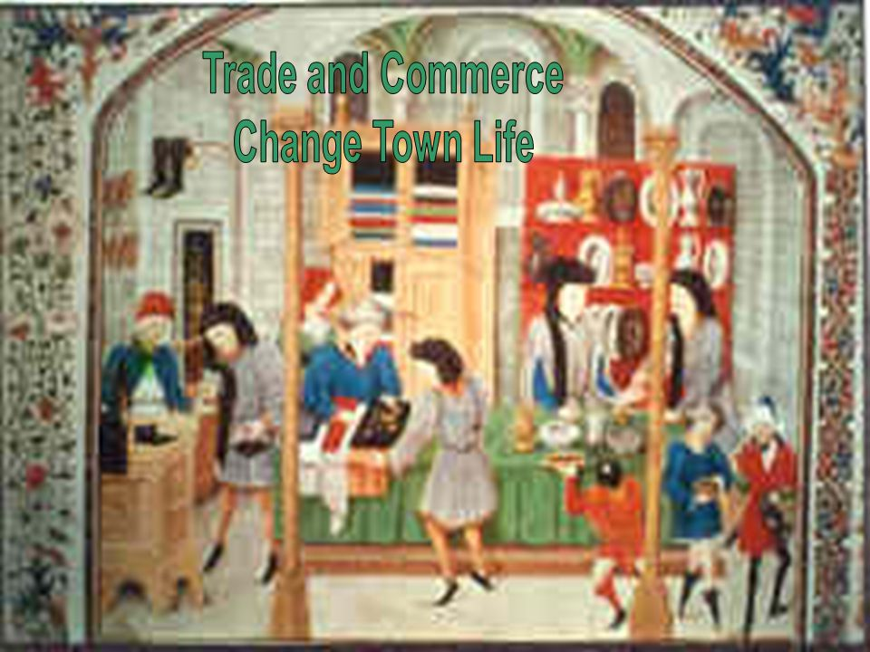 Trade and Commerce Change Town Life