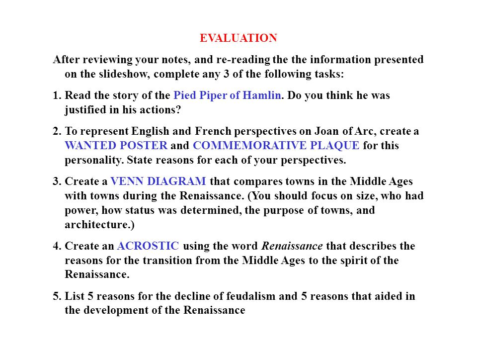 EVALUATION After reviewing your notes, and re-reading the the information presented on the slideshow, complete any 3 of the following tasks: