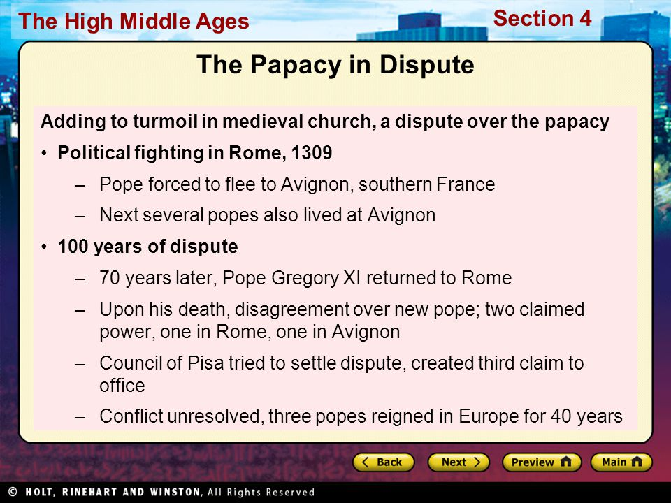 The Papacy in Dispute Adding to turmoil in medieval church, a dispute over the papacy. Political fighting in Rome, 1309.